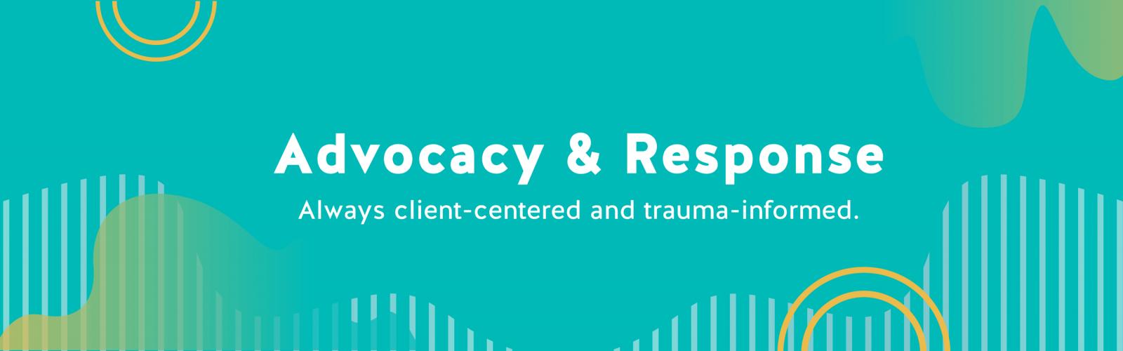Advocacy & Response