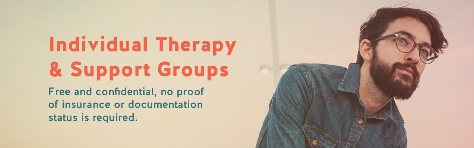 Individual Therapy & Support Groups