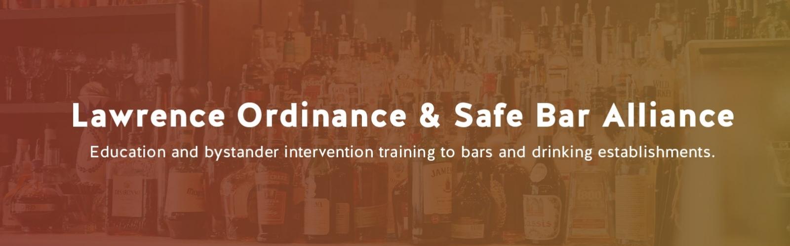 Lawrence Ordinance & Safe Bar Alliance