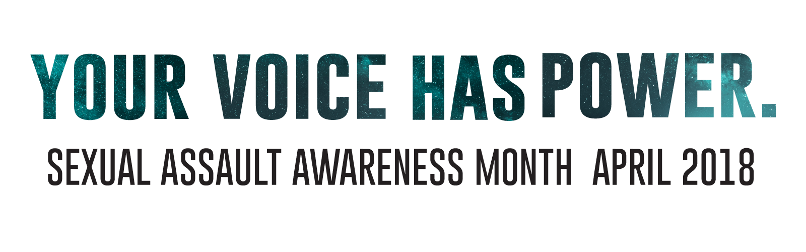 Your Voice Has Power: Sexual Assault Awareness Month 2018
